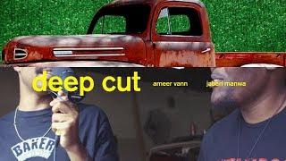 DEEP CUT - AMEER VANN & JABARI MANWA