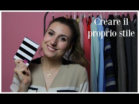 Come creare il proprio stile - How to find your personal style