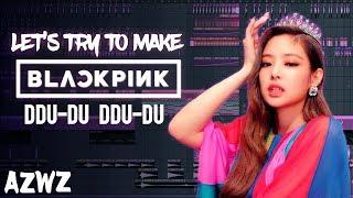 Let's Try to Make the Beat from BLACKPINK - DDU-DU DDU-DU