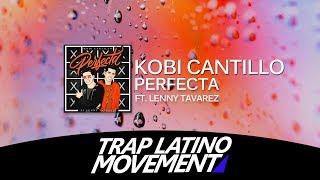 Kobi Cantillo Ft. Lenny Tavarez - Perfecta