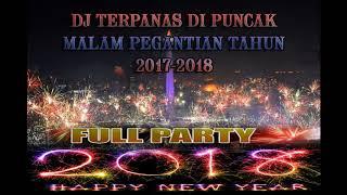 DJ TERPANAS DI PUNCAK MALAM PERGANTIAN TAHUN 2017 2018