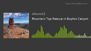 Mountain Top Rescue in Boyton Canyon
