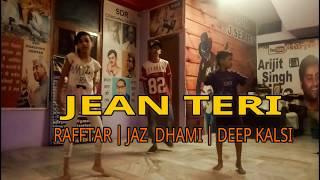 Jean Teri | Raftaar | Jaz Dhami | Deep Kalsi CHOREO BY RAJAT SDR BOY