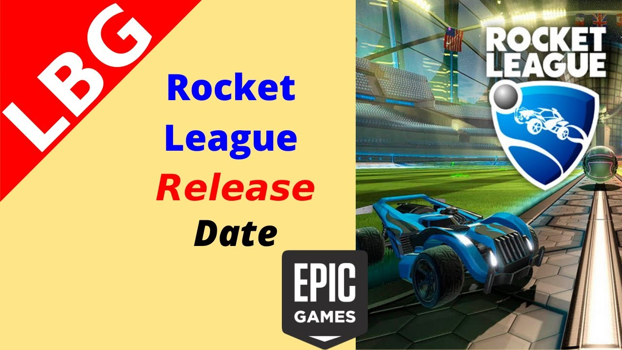 Rocket League Release Date Epic Games - YouTube