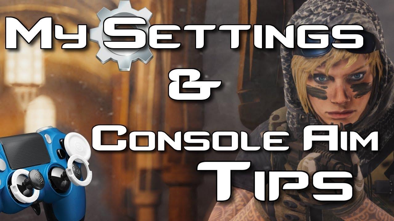 Rainbow Six | My Settings and Console Aim Tips | yo_boy_roy