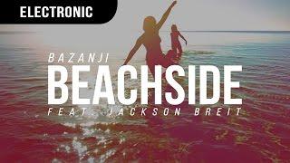 Bazanji - Beachside (ft. Jackson Breit)