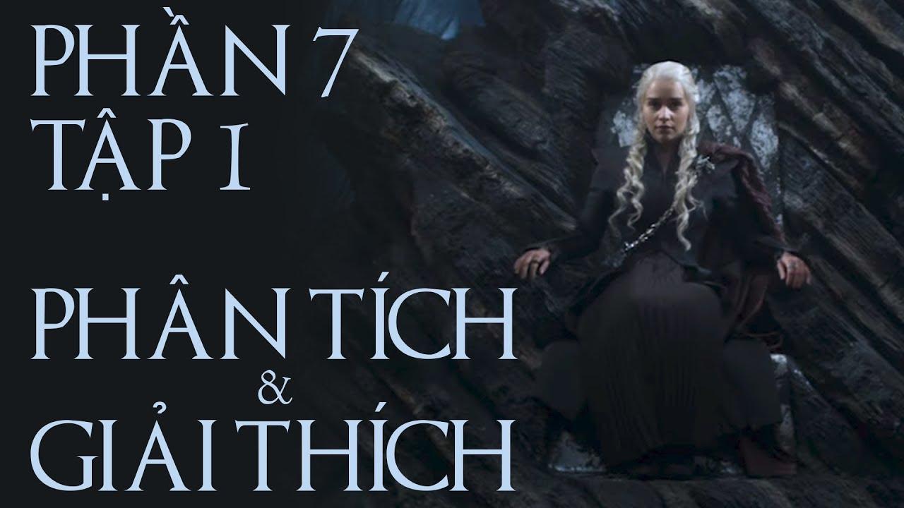 Game of Thrones – PHẦN 7 TẬP 1 [GIẢI THÍCH]