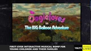 Your Biz LIVE TV Interviews The Oogieloves in the BIG Balloon Adventure's Kenn Viselman