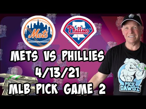New York Mets vs Philadelphia Phillies Game 2 4/13/21 MLB Pick and Prediction MLB Tips Betting Pick
