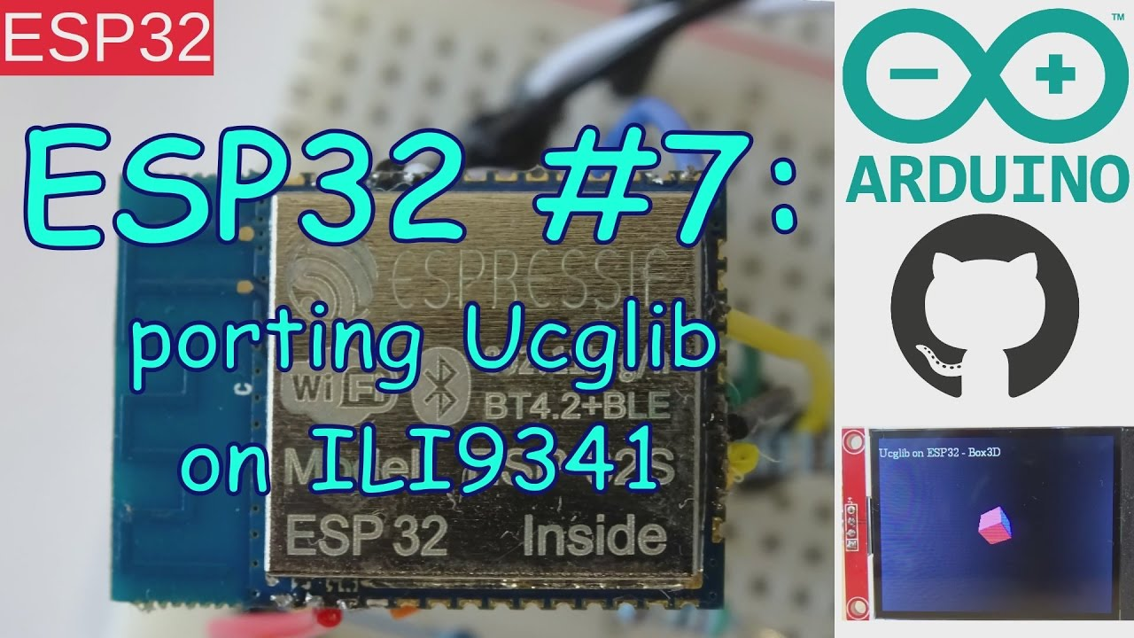 ESP32 #7: Arduino Ucglib port with ILI9341 TFT LCD Display