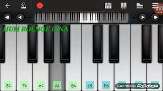 Hum roenge itna song piano