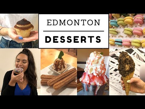 Best EDMONTON DESSERT Places | SB