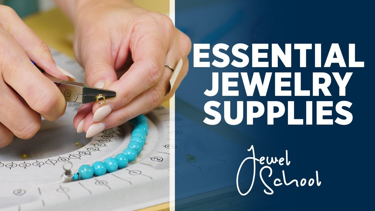 Essential Supplies for Jewelry Making | Jewelry 101 - YouTube