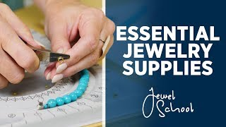 Essential Supplies for Jewelry Making | Jewelry 101