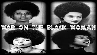 War On The Black Woman