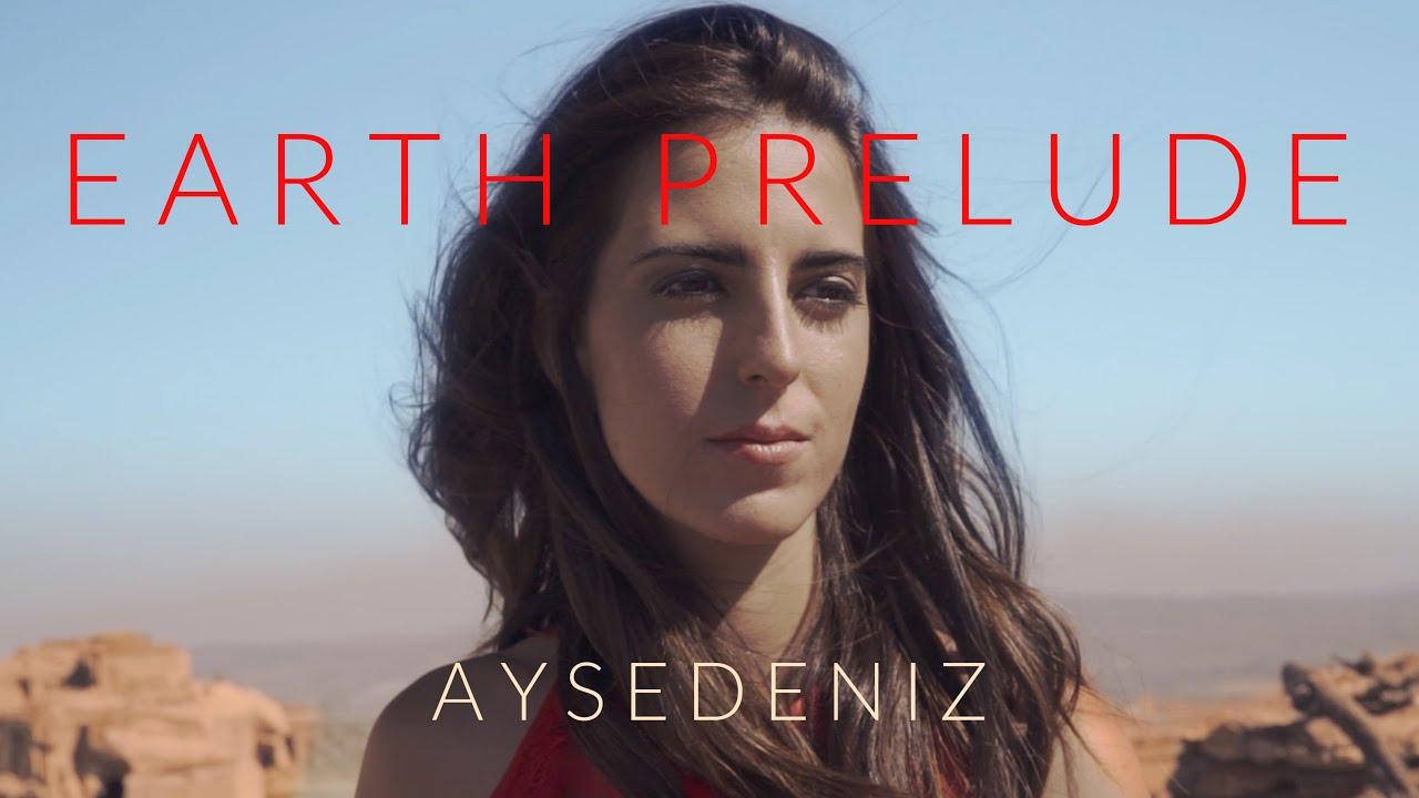 """Earth """"Toprak"""" Prelude - AyseDeniz"""