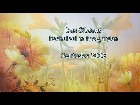 Dan Gibsons - Pachelbel in the garden