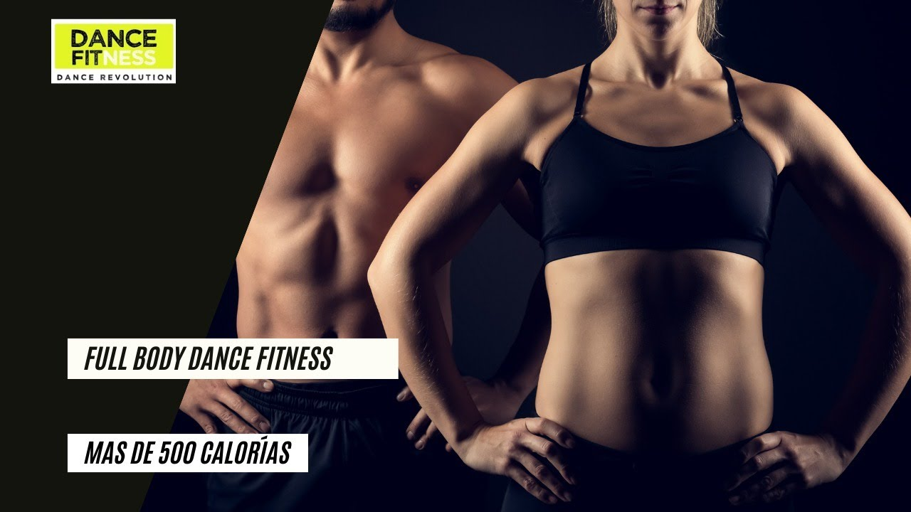FULL BODY DANCE FITNESS. MAS DE 500 CALORÍAS