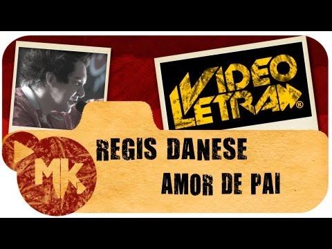 Regis Danese - Amor De Pai - COM LETRA (VideoLETRA® Oficial MK Music)