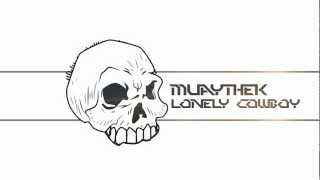 Muaythek - Lonely Cowboy