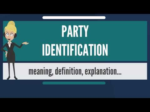 What is PARTY IDENTIFICATION? What does PARTY IDENTIFICATION mean? PARTY IDENTIFICATION meaning