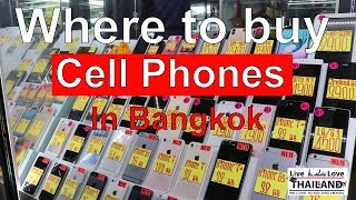 Where to buy cell phones & Cameras in BANGKOK #livelovethailand