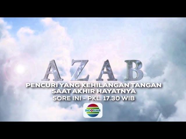 Saksikan Sore ini! AZAB Pencuri yang Kehilangan Tangan Saat Akhir Hayatnya | 11 Juli 2018