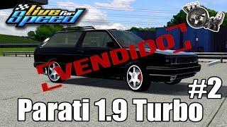 Live For Speed - Vida Real #2- Vendi minha Parati turbo (G27 mod)