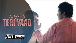 Teri Yaad   Aqash   Full Video Song   Latest Punjabi Song 2014   Angel Records