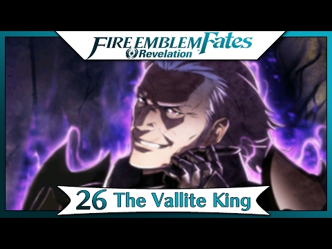 Fire Emblem Fates Revelation - Part 43 | Chapter 26 - The Vallite King! [English Walkthrough]