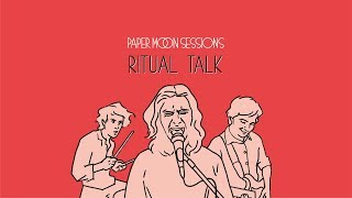 Ritual Talk - Reminders (Paper Moon Session)