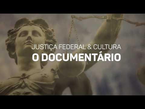 Documentário Justiça Federal & Cultura Ep.3