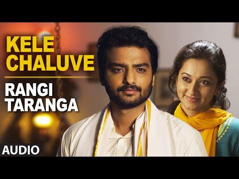 Kele Cheluve Full Song (Audio) || RangiTaranga || Nirup Bhandari, Radhika Chethan