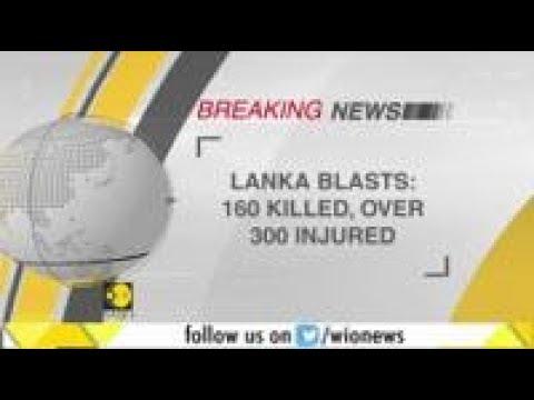 Sri Lanka bomb blasts: Death toll rises to 160, over 300 injured