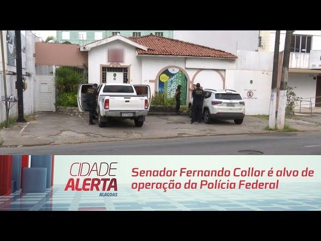 Arremate: Senador Fernando Collor é alvo de operação da Polícia Federal
