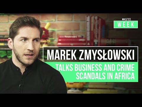 Marek Zmyslowski talks business and crime scandals in Africa | HiCash Week
