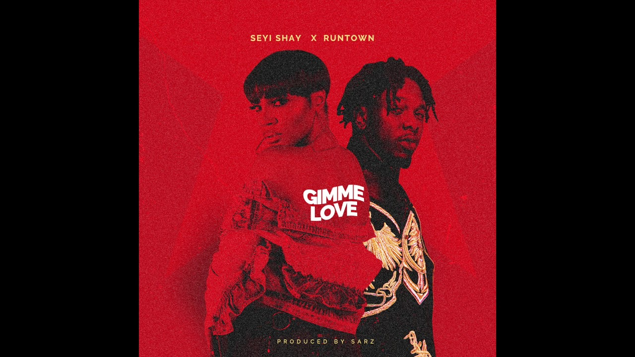 Seyi Shay - Gimme love (Official Audio) ft. Runtown