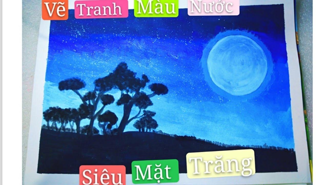 Trần Tiền Vlog #33 Vẽ Tranh Màu Nước Đơn Giản Tập 4 ( Siêu Mặt Trăng )