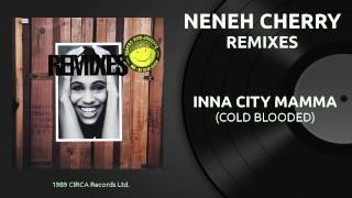 NENEH CHERRY - inna city mamma (cold blooded) (1989)