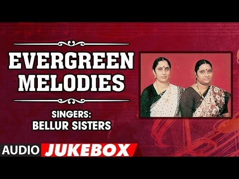 ► EVERGREEN MELODIES (BELLUR SISTERS) : Vocal Classical (Audio Jukebox) || T-Series Classics