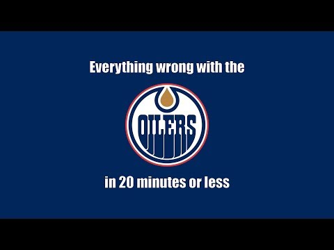 Oilers Blog III - Everything Wrong with the Oilers in 20 Minutes or Less