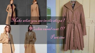 Make what you see in the shops ! Woolen camel coat ! Also for beginners, really !