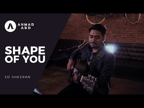 Shape of You - Ed Sheeran (Ahmad Abdul Acoustic Cover)
