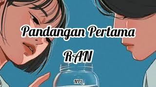 RAN | Pandangan Pertama [lirik]