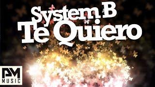 System B - Te Quiero (Protoxic Remix)