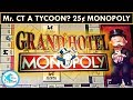 MONOPOLY SLOT MACHINE - TYCOON BONUS and GRAND HOTEL BONUS - 25 cent Denom!