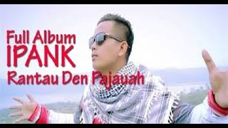 DJ TERBARU 2019 REMIX BREAKBEAT TERBARU 2019 IPANK RANTAU DEN PAJAUAH