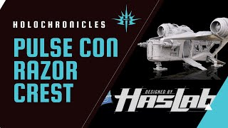 The Best & Worst of Pulse Con, HasLab's Razor Crest | Holochronicles