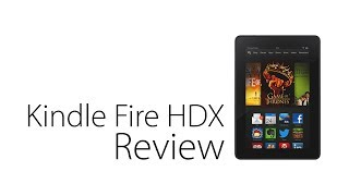 Amazon Kindle Fire HDX Review (7-Inch)