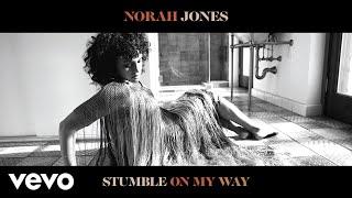 Norah Jones - Stumble On My Way (Audio)